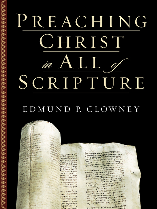 Preaching Christ in All of Scripture (eBook)